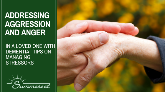 Addressing Aggression And Anger In A Loved One With Dementia