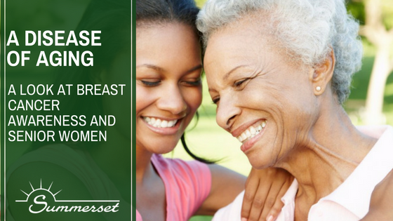 A Disease of Aging | A Look at Breast Cancer Awareness and Senior Women
